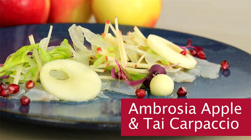 Ambrosia apples and Tai Carpaccio